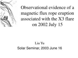 Liu Yu Solar Seminar, 2003 June 16