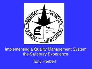 Implementing a Quality Management System the Salisbury Experience