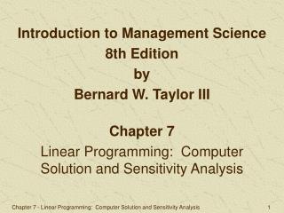 Chapter 7 Linear Programming:  Computer Solution and Sensitivity Analysis