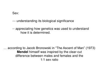 Sex: --- understanding its biological significance