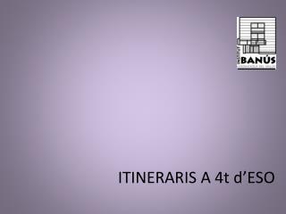 ITINERARIS A 4t d'ESO