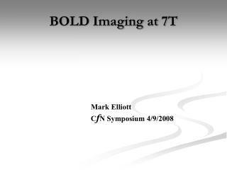 BOLD Imaging at 7T