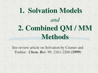 Solvation Models   and 2. Combined QM / MM  Methods