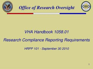 VHA Handbook 1058.01 Research Compliance Reporting Requirements HRPP 101 - September 30 2010