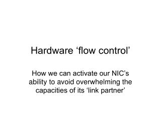 Hardware 'flow control'