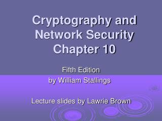 Cryptography and Network Security Chapter 10