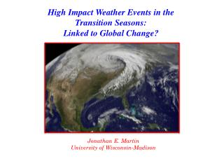High Impact Weather Events in the Transition Seasons: Linked to Global Change?