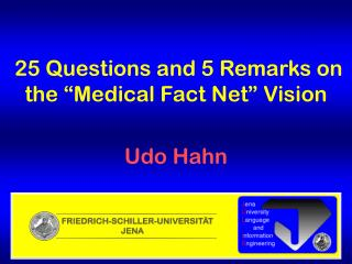 """25 Questions and 5 Remarks on the """"Medical Fact Net"""" Vision"""