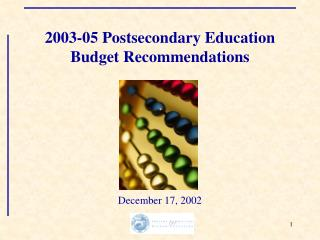 2003-05 Postsecondary Education Budget Recommendations