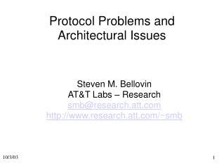Protocol Problems and  Architectural Issues