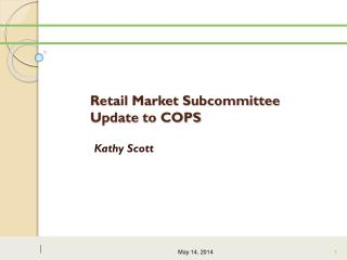 Retail Market Subcommittee  Update to COPS