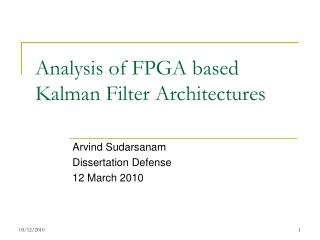 Analysis of FPGA based Kalman Filter Architectures