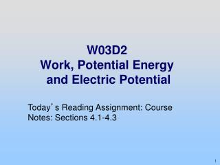 W03D2 Work, Potential Energy  and Electric Potential