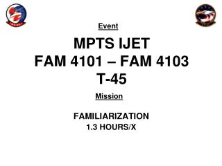 MPTS IJET FAM 4101 – FAM 4103 T-45