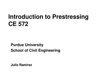Introduction to Prestressing CE 572
