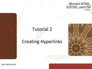 Tutorial 2 Creating Hyperlinks