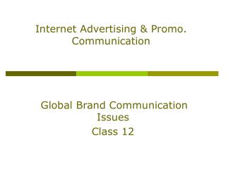 Internet Advertising & Promo. Communication