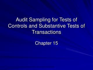 Audit Sampling for Tests of Controls and Substantive Tests of Transactions