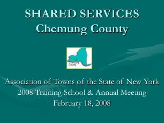 SHARED SERVICES Chemung County