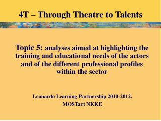 4T – Through Theatre to Talents