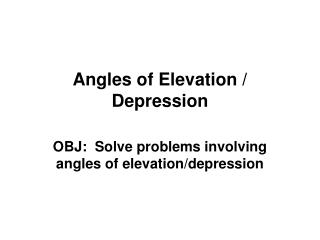 Angles of Elevation / Depression