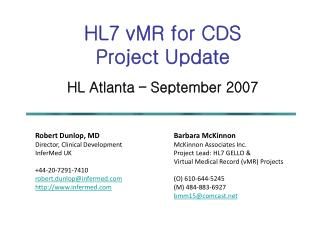 HL7 vMR for CDS Project Update HL Atlanta – September 2007