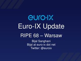 Euro-IX Update RIPE 68 – Warsaw
