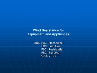 Wind Resistance for  Equipment and Appliances