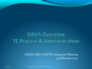 OASIS OSLC CCM TC Inaugural Meeting 04 February 2014