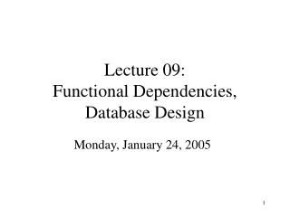 Lecture 09: Functional Dependencies, Database Design