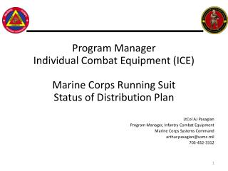 LtCol AJ Pasagian Program Manager, Infantry Combat Equipment Marine Corps Systems Command