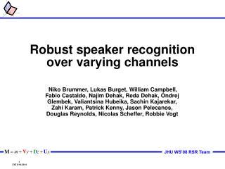 Robust speaker recognition over varying channels