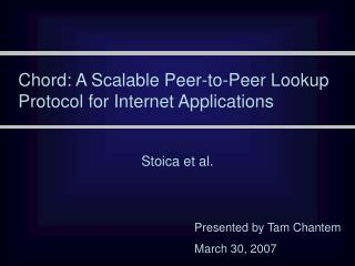 Chord: A Scalable Peer-to-Peer Lookup Protocol for Internet Applications