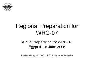 Regional Preparation for WRC-07