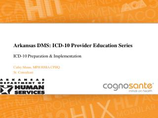 Arkansas DMS: ICD-10 Provider Education Series