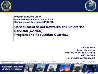 23 April 2009 Jason Livingston Director, NCIIPT (SSC-LANT) 843.218.5409 jason.livingston@navy.mil