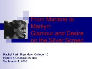 From Marlene to Marilyn:  Glamour and Desire on the Silver Screen