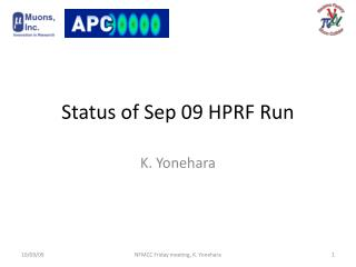 Status of Sep 09 HPRF Run