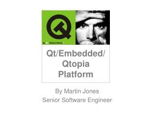 Qt/Embedded/Qtopia Platform