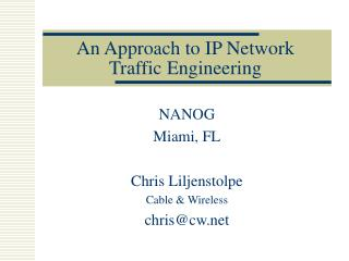 An Approach to IP Network Traffic Engineering