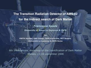 The Transition Radiation Detector of AMS-02  for the indirect search of Dark Matter