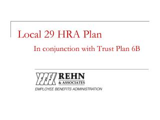 Local 29 HRA Plan In conjunction with Trust Plan 6B