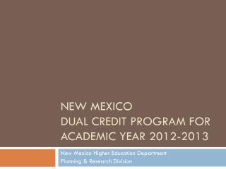 New Mexico  Dual Credit Program For  Academic Year 2012-2013