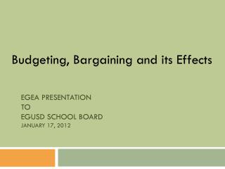 EGEA PRESENTATION  TO  EGUSD SCHOOL BOARD JANUARY 17, 2012