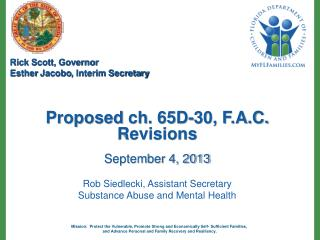 Proposed  ch . 65D-30, F.A.C. Revisions September 4, 2013 Rob Siedlecki, Assistant Secretary