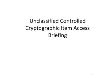 Unclassified Controlled Cryptographic Item Access Briefing