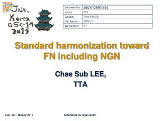 Standard harmonization toward  FN including NGN