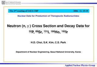 Neutron (n,    ) Cross Section and Decay Data for     32 P,  89 Sr,  131 I,  166 Ho,  192 Ir