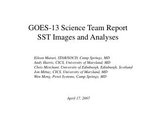GOES-13 Science Team Report  SST Images and Analyses