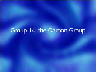 Group 14, the Carbon Group